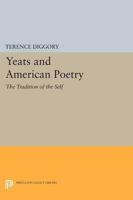 Yeats and American Poetry: The Tradition of the Self - Princeton Legacy Library 3568 (Paperback)