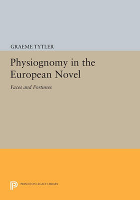 Physiognomy in the European Novel: Faces and Fortunes - Princeton Legacy Library 2850 (Paperback)