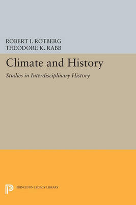 Climate and History: Studies in Interdisciplinary History - Princeton Legacy Library 4320 (Paperback)