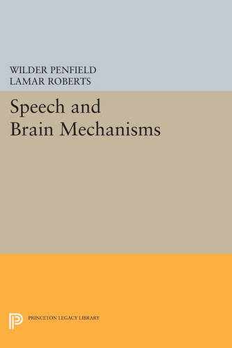 Speech and Brain Mechanisms - Princeton Legacy Library 4736 (Paperback)