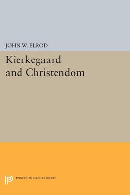 Kierkegaard and Christendom - Princeton Legacy Library 4540 (Paperback)