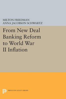From New Deal Banking Reform to World War II Inflation - Princeton Legacy Library 4704 (Paperback)