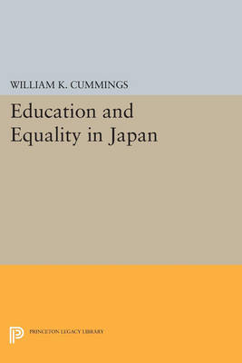 Education and Equality in Japan - Princeton Legacy Library 3733 (Paperback)