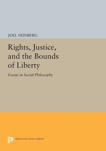 Rights, Justice, and the Bounds of Liberty: Essays in Social Philosophy - Princeton Series of Collected Essays (Paperback)