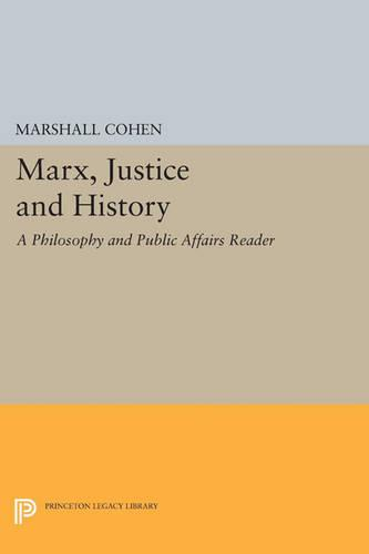 Marx, Justice and History: A Philosophy and Public Affairs Reader - Philosophy and Public Affairs Readers (Paperback)
