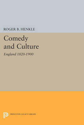 Comedy and Culture: England 1820-1900 - Princeton Legacy Library 3244 (Paperback)