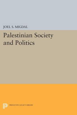 Palestinian Society and Politics - Princeton Legacy Library 4631 (Paperback)