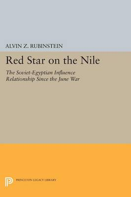 Red Star on the Nile: The Soviet-Egyptian Influence Relationship Since the June War - Princeton Legacy Library (Paperback)