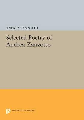 Selected Poetry of Andrea Zanzotto - Princeton Legacy Library (Paperback)