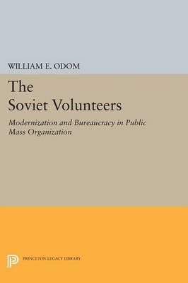 The Soviet Volunteers: Modernization and Bureaucracy in Public Mass Organization - Princeton Legacy Library (Paperback)