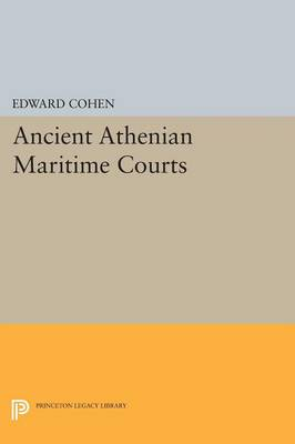 Ancient Athenian Maritime Courts - Princeton Legacy Library (Paperback)