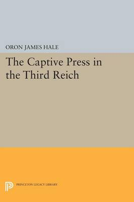 The Captive Press in the Third Reich - Princeton Legacy Library (Paperback)