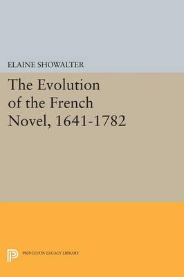 The Evolution of the French Novel, 1641-1782 - Princeton Legacy Library (Paperback)