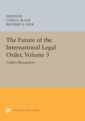 The Future of the International Legal Order, Volume 3: Conflict Management (Paperback)