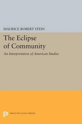 The Eclipse of Community: An Interpretation of American Studies - Princeton Legacy Library (Paperback)