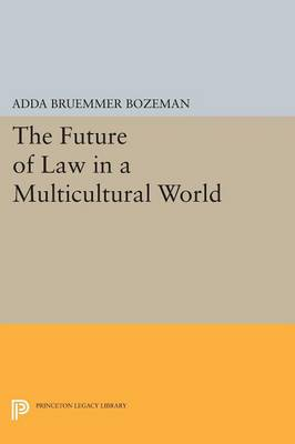 The Future of Law in a Multicultural World - Princeton Legacy Library (Paperback)