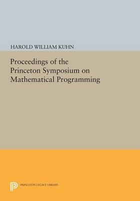 Proceedings of the Princeton Symposium on Mathematical Programming - Princeton Legacy Library (Paperback)