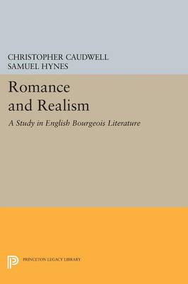 Romance and Realism: A Study in English Bourgeois Literature - Princeton Legacy Library (Paperback)