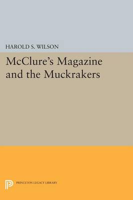 McClure's Magazine and the Muckrakers - Princeton Legacy Library (Paperback)