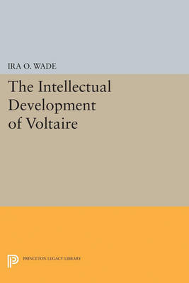 Intellectual Development of Voltaire - Princeton Legacy Library (Paperback)