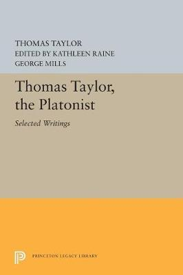 Thomas Taylor, the Platonist: Selected Writings (Paperback)