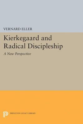 Kierkegaard and Radical Discipleship - Princeton Legacy Library (Paperback)
