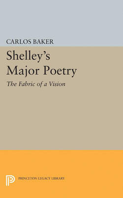Shelley's Major Poetry - Princeton Legacy Library (Paperback)