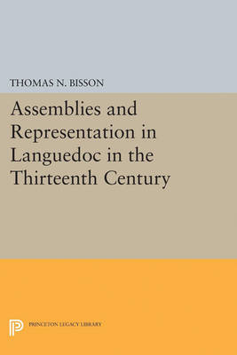 Assemblies and Representation in Languedoc in the Thirteenth Century - Princeton Legacy Library (Paperback)