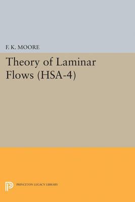 Theory of Laminar Flows. (HSA-4), Volume 4 - Princeton Legacy Library (Paperback)