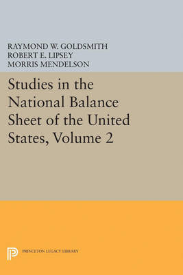 Studies in the National Balance Sheet of the United States, Volume 2 - Princeton Legacy Library (Paperback)