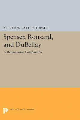 Spenser, Ronsard, and DuBellay - Princeton Legacy Library (Paperback)