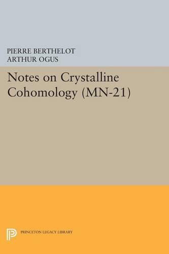 Notes on Crystalline Cohomology. (MN-21) - Princeton Legacy Library (Paperback)