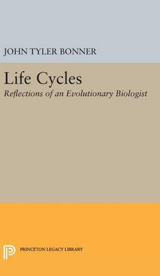 Life Cycles: Reflections of an Evolutionary Biologist - Princeton Legacy Library (Hardback)