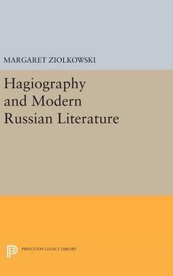 Hagiography and Modern Russian Literature - Princeton Legacy Library 3666 (Hardback)
