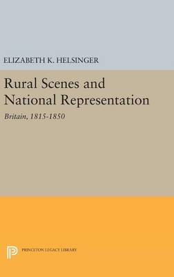 Rural Scenes and National Representation: Britain, 1815-1850 - Literature in History (Hardback)