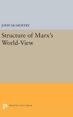 Structure of Marx's World-View - Princeton Legacy Library (Hardback)