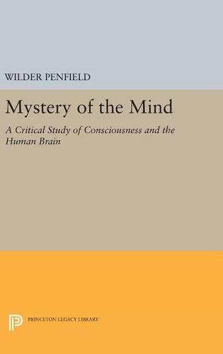 Mystery of the Mind: A Critical Study of Consciousness and the Human Brain - Princeton Legacy Library (Hardback)