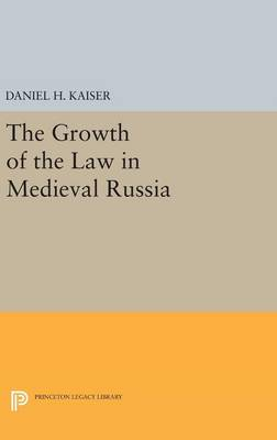 The Growth of the Law in Medieval Russia - Princeton Legacy Library (Hardback)