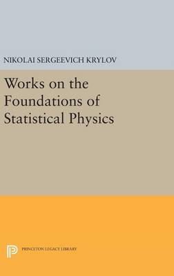 Works on the Foundations of Statistical Physics - Princeton Legacy Library (Hardback)