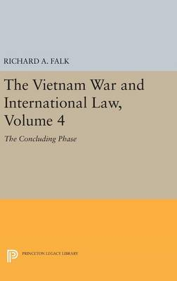 The Vietnam War and International Law, Volume 4: The Concluding Phase - American Society of International Law (Hardback)