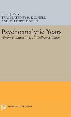 Psychoanalytic Years: (From Vols. 2, 4, 17 Collected Works) - Jung Extracts (Hardback)