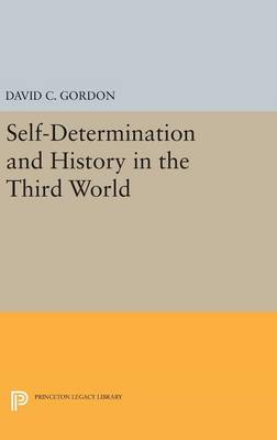 Self-Determination and History in the Third World - Princeton Legacy Library (Hardback)