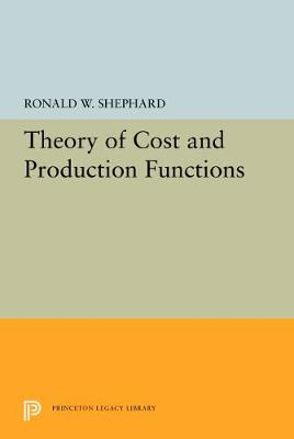 Theory of Cost and Production Functions - Princeton Studies in Mathematical Economics (Hardback)