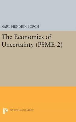 The Economics of Uncertainty. (PSME-2), Volume 2 - Princeton Studies in Mathematical Economics (Hardback)