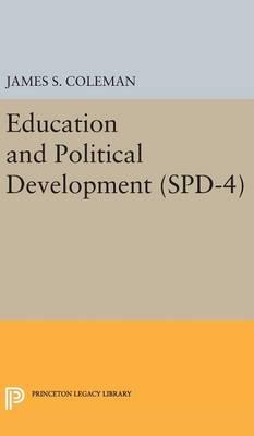 Education and Political Development. (SPD-4), Volume 4 - Studies in Political Development (Hardback)