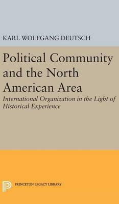 Political Community and the North American Area - Princeton Legacy Library 2305 (Hardback)