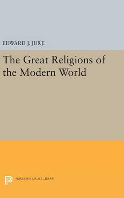 Great Religions of the Modern World - Princeton Legacy Library (Hardback)