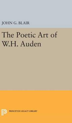 Poetic Art of W.H. Auden - Princeton Legacy Library 2302 (Hardback)