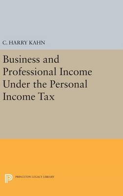 Business and Professional Income Under the Personal Income Tax - National Bureau of Economic Research Publications (Hardback)