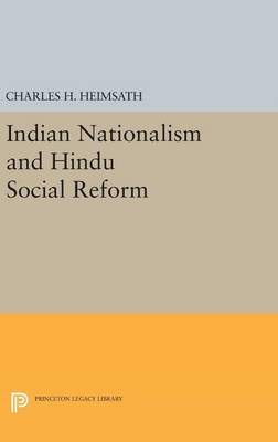 Indian Nationalism and Hindu Social Reform - Princeton Legacy Library (Hardback)